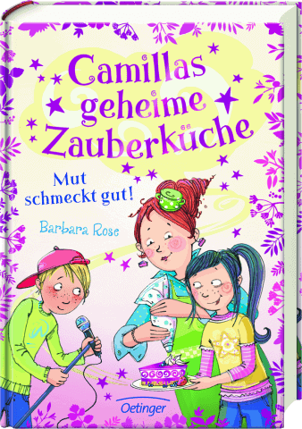 Camillas Zauberküche: Mut schmeckt gut!