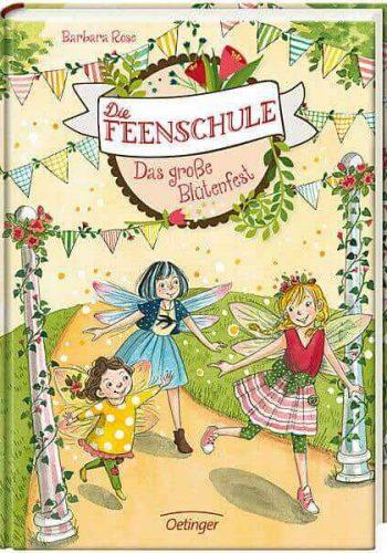 Die Feenschule: Das große Blütenfest