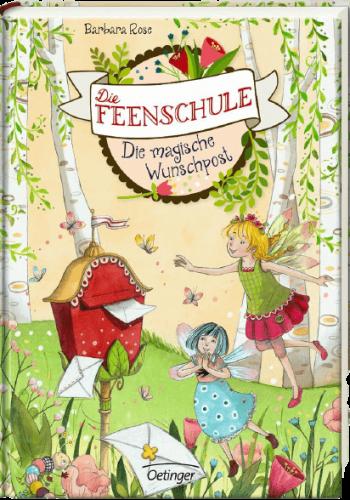 Die Feenschule: Die magische Wunschpost