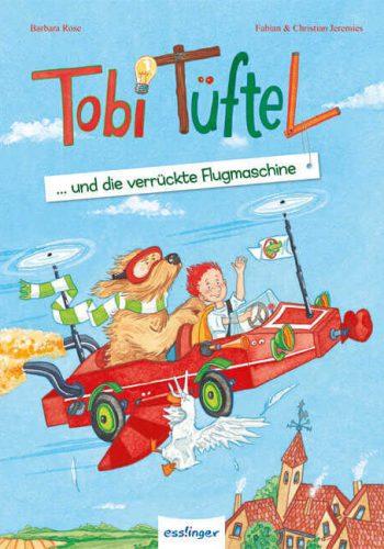 Tobi Tüftel und die Flugmaschine